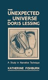 The Unexpected Universe of Doris Lessing: A Study in Narrative Technique