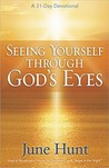 Seeing Yourself Through God's Eyes: A 31-Day Devotional