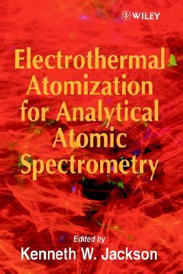 Electrothermal Atomization for Analytical Atomic Spectrometry