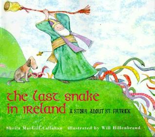 The Last Snake in Ireland: A Story about St. Patrick