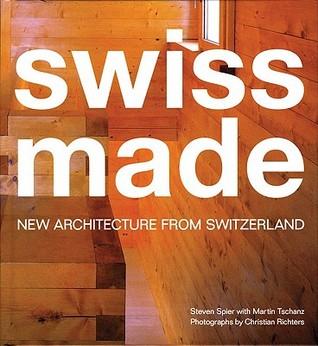 Swiss Made: New Architecture from Switzerland
