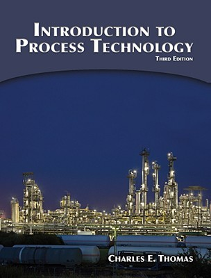 Introduction to Process Technology by Charles  Thomas