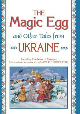 The Magic Egg and Other Tales from Ukraine