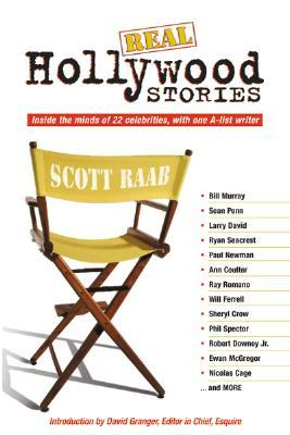 Real Hollywood Stories: Inside the Minds of 22 Celebrities, with One A-List Writer
