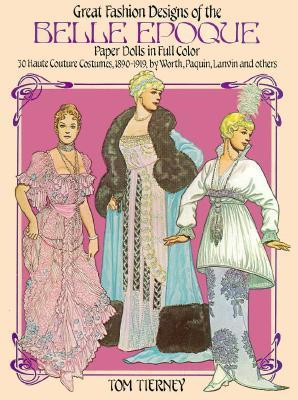 Great Fashion Designs of the Belle Epoque Paper Dolls in Full Color 978-0486244259 por Tom Tierney