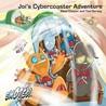 Joi's Cybercoaster Adventure