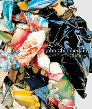 John Chamberlain: Choices