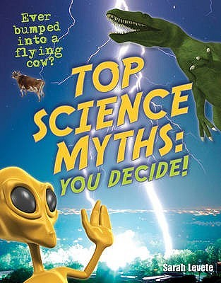 Top Science Myths: You Decide!: Age 9 10, Below Average Readers (White Wolves Non Fiction)