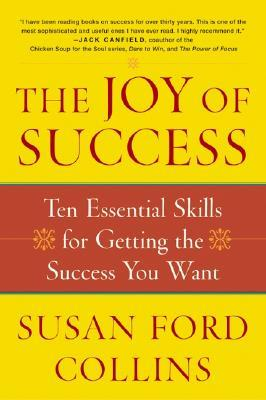 the-joy-of-success-ten-essential-skills-for-getting-the-success-you-want
