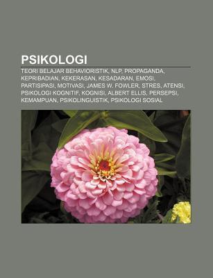 Psikologi: Teori Belajar Behavioristik, Nlp, Propaganda, Kepribadian, Kekerasan, Kesadaran, Emosi, Partisipasi, Motivasi, James W. Fowler