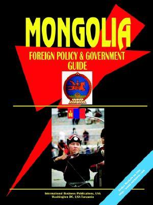 Mongolia Foreign Policy and Government Guide