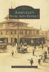 Asheville's River Arts District (Images of America: North Carolina)