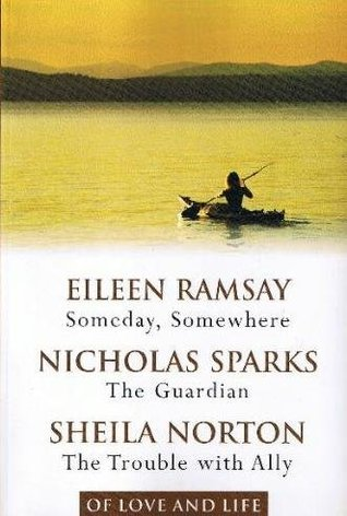 Of Love and Life: Someday, Somewhere / The Guardian / The Trouble with Ally