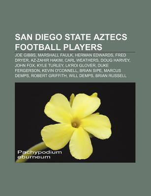 San Diego State Aztecs Football Players: Joe Gibbs, Marshall Faulk, Herman Edwards, Fred Dryer, AZ-Zahir Hakim, Carl Weathers, Doug Harvey