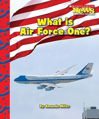 What Is Air Force One? (Scholastic News Nonfiction Readers: American Symbols)