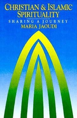Christian and Islamic Spirituality: Sharing a Journey