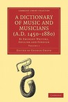 A Dictionary of Music and Musicians (A.D. 1450 1880) 5 Volume Paperback Set: By Eminent Writers, English and Foreign