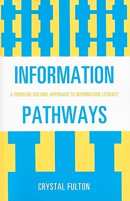 Information Pathways: A Problem-Solving Approach to Information Literacy