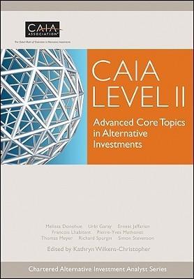 CAIA Level II: Advanced Core Topics in Alternative Investments