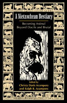 a-nietzschean-bestiary-becoming-animal-beyond-docile-and-brutal