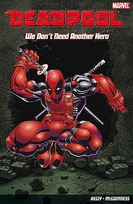 Deadpool: We Don't Need Another Hero V. 2