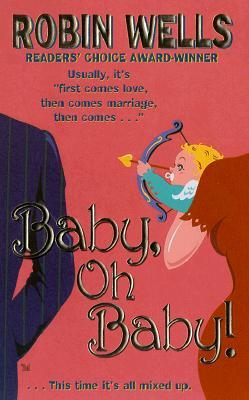 Baby, Oh Baby! by Robin  Wells