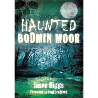 haunted bodmin moor higgs jason