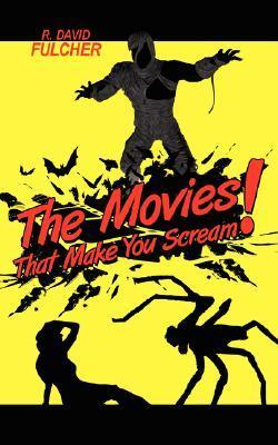 The Movies That Make You Scream!