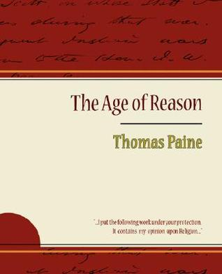an analysis of the age of reason by thomas paine What is a good analysis of the book the american crisis by thomas paine what are the settings of the book the crisis by thomas paine what did thomas paine mean by, the supposed quietude of a good man allures the ruffian.