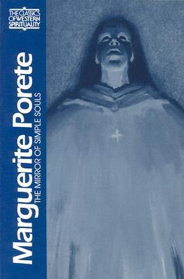 Marguerite Porete: The Mirror of Simple Souls