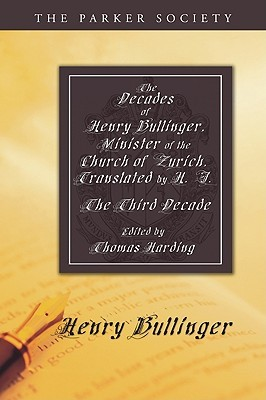 the-decades-of-henry-bullinger-minister-of-the-church-of-zurich-the-third-decade