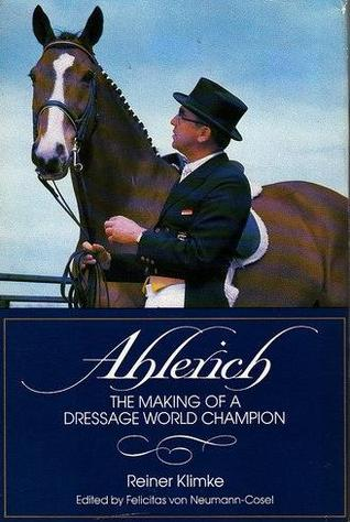 Ahlerich: The Making of a Dressage World Champion