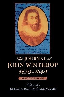 The Journal of John Winthrop, 1630-1649: Abridged ...