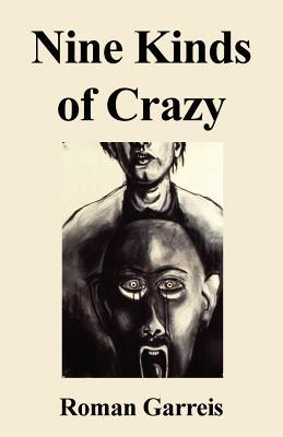 Nine Kinds of Crazy