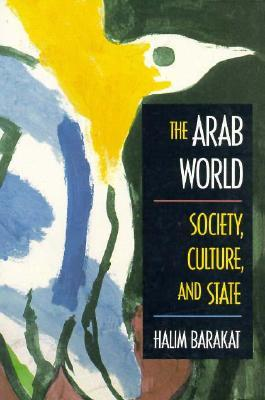 The Arab World: Society, Culture, and State