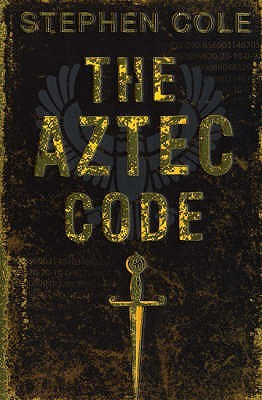 The Aztec Code by Stephen Cole