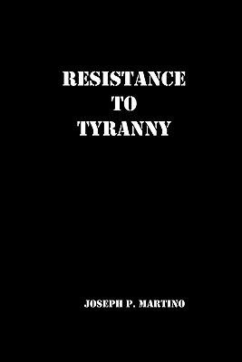 Resistance to Tyranny: A Primer
