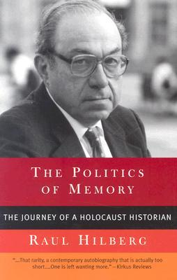 Politics of Memory: The Journey of a Holocaust Historian