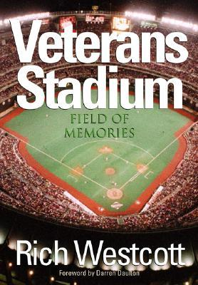 Veterans Stadium: Field Of Memories