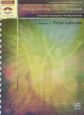Sunday Morning Praise Companion: 33 Favorite Contemporary Worship Selections, Comb Bound Book