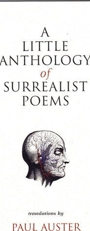 A Little Anthology of Surrealist Poems translated by Paul Auster