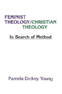 Feminist Theology/Christian Theology: In Search of Method