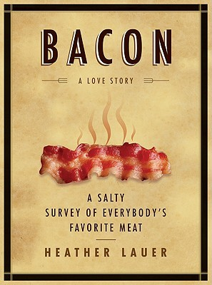 Bacon by Heather Lauer