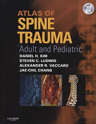 Atlas of Spine Trauma: Adult and Pediatric [With CDROM]