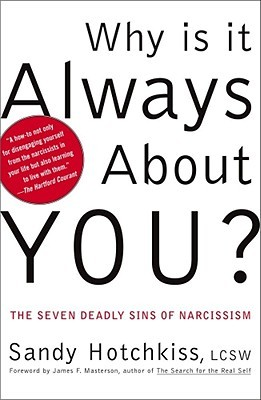 Why is it always about you the seven deadly sins of narcissism by why is it always about you the seven deadly sins of narcissism fandeluxe Image collections