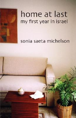 Home at Last: My First Year in Israel