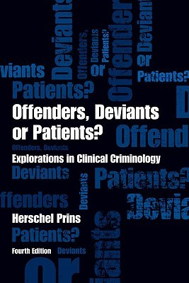 Offenders, Deviants or Patients? Explorations in Clinical Criminology