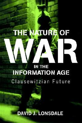 The Nature of War in the Information Age: Clausewitzian Future