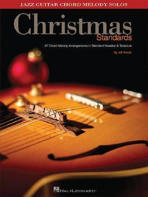 Christmas Standards: 27 Chord Melody Arrangements in Standard Notation & Tab