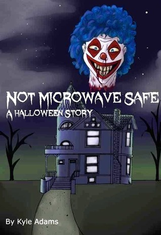 Not Microwave Safe by Kyle Adams